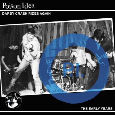Poison Idea - Darby Crash Rides Again-The Early Years 1981/1984