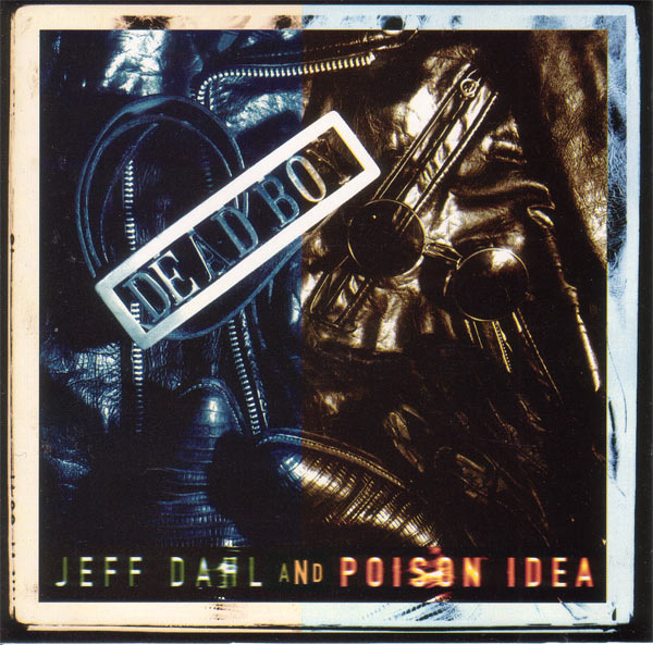 Poison Idea + Jeff Dahl - Dead Boy [Tribute To Stiv Bators] 1992