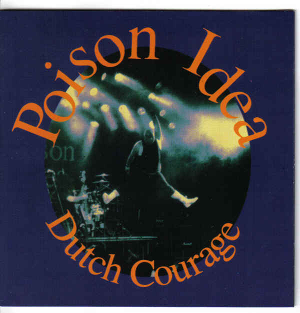 Poison Idea - Dutch Courage 1991