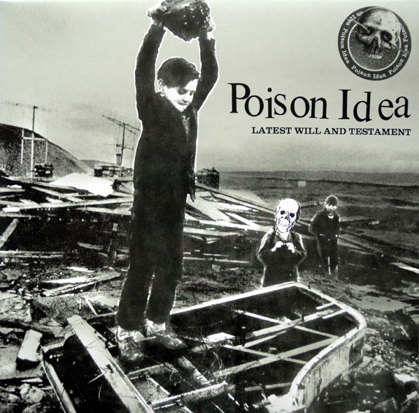Poison Idea - Latest Will And Testament 2006