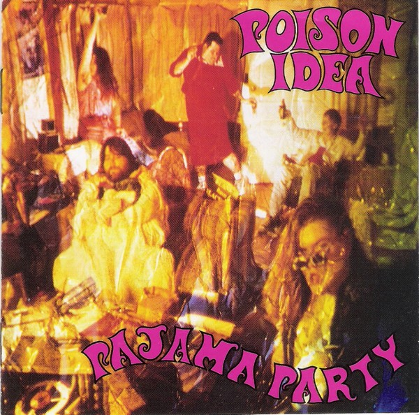 Poison Idea - Pajama Party 1992