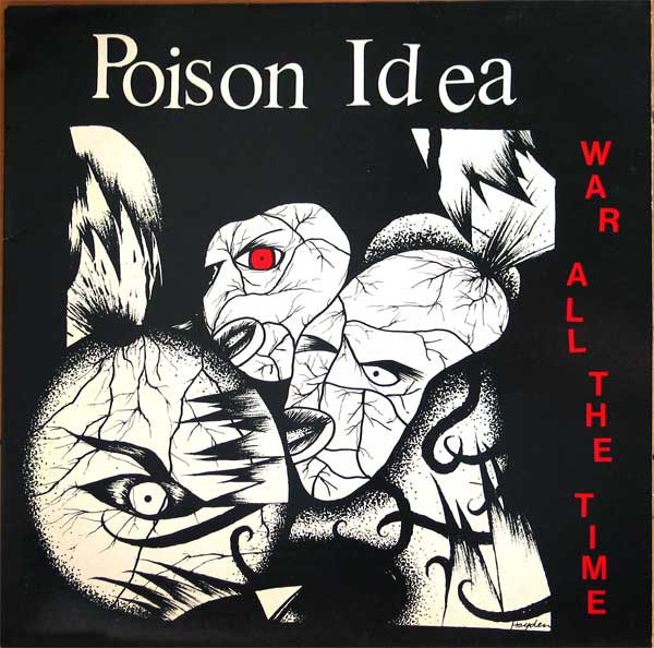 Poison Idea - War All The Time 1987