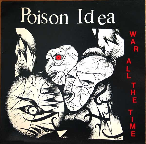 Poison Idea - War All The Time - 1987