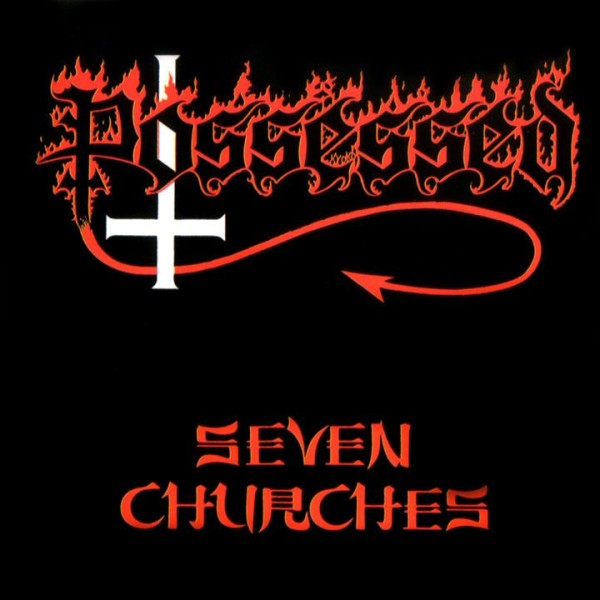 Possessed - Seven Churches - 1985