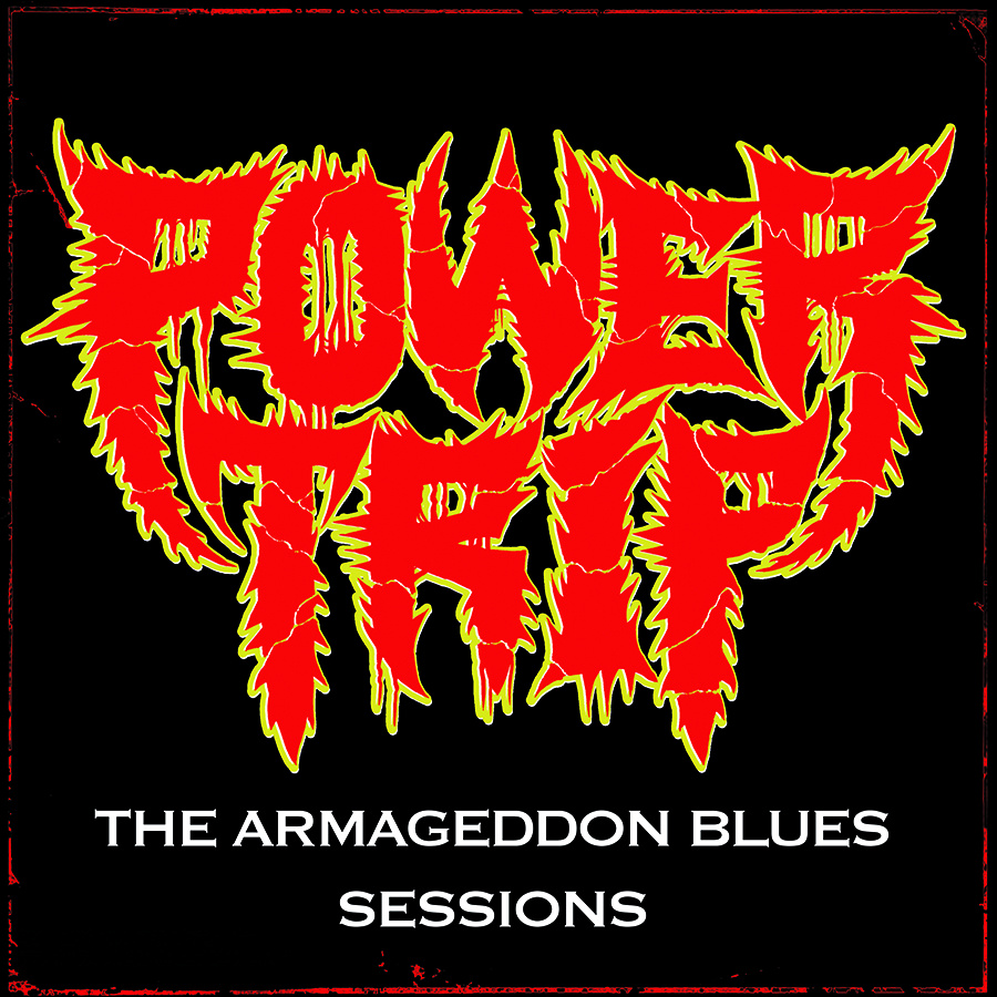Power Trip - The Armageddon Blues Sessions - 2014