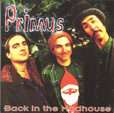 Primus - Back In The Madhouse - 1994