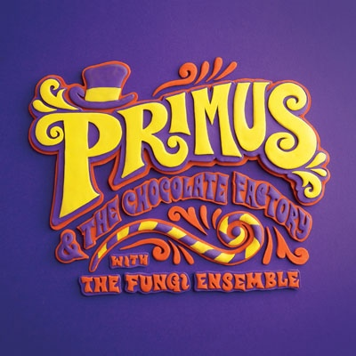 Primus - Primus & The Chocolate Factory With The Fungi Ensemble - 2014