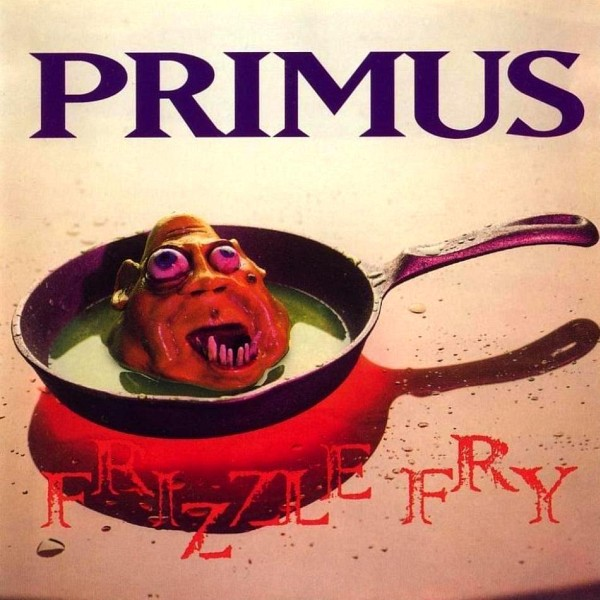 Primus - Frizzle Fry - 1990