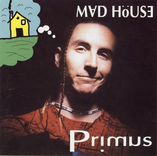 Primus - Madhouse - 1993