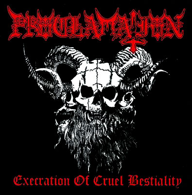 Proclamation - Execration Of Cruel Bestiality - 2009