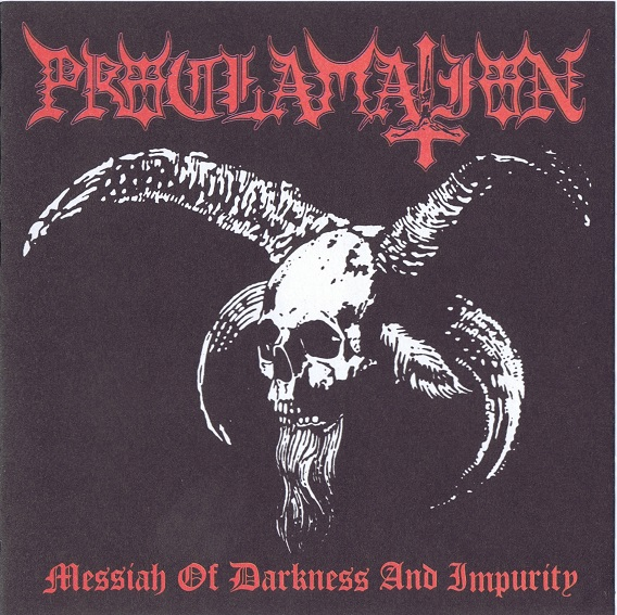 Proclamation - Messiah Of Darkness And Impurity - 2008