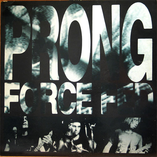 Prong - Force Fed 1987