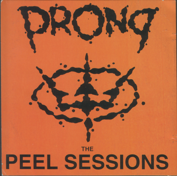 Prong - The Peel Sessions 1990
