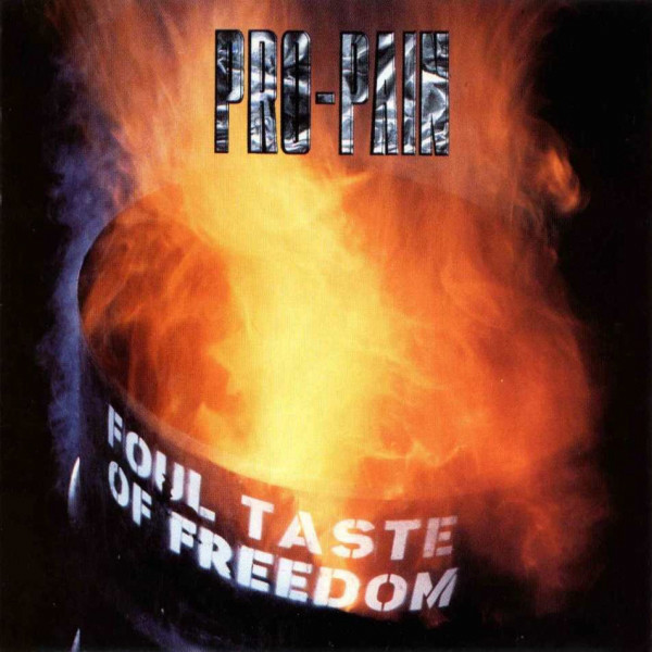 Pro-Pain - Foul Taste Of Freedom - 1992
