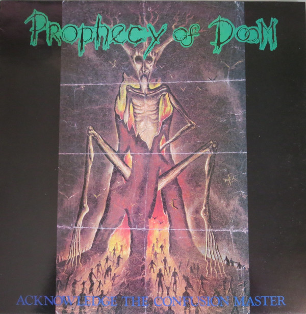 Prophecy Of Doom - Acknowledge The Confusion Master - 1990