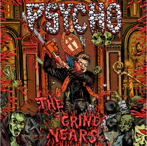 Psycho - The Grind Years 2010