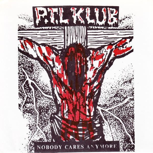 P.T.L. Klub - Nobody Cares Anymore - 1987