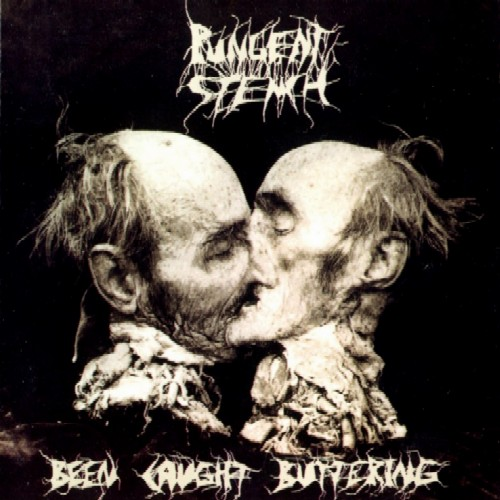 Pungent Stench - Been Caught Buttering - 1991