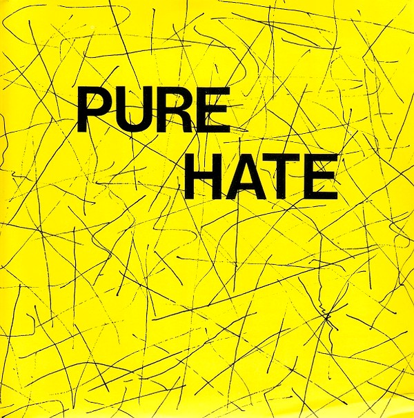 Pure Hate - We've Got The Right To Remain Silent, But....... 1985