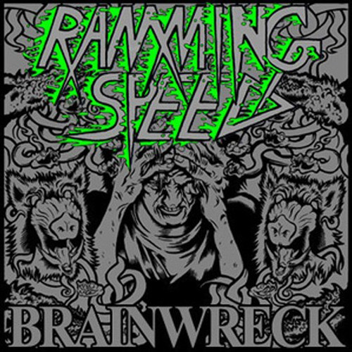 Ramming Speed - Brainwreck - 2009