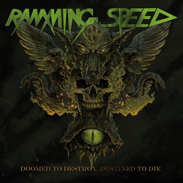 Ramming Speed - Doomed To Destroy, Destined To Die - 2013