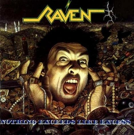 Raven - Nothing Exceeds Like Excess - 1988