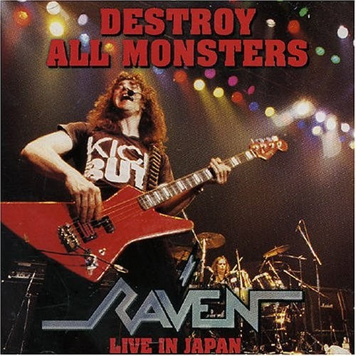 Raven - Destroy All Monsters - Live In Japan 1995