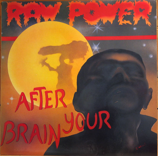 Raw Power - Screams From The Gutter / After Your Brain - 1993