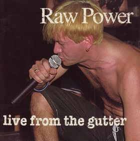 Raw Power - Live From The Gutter - 1996