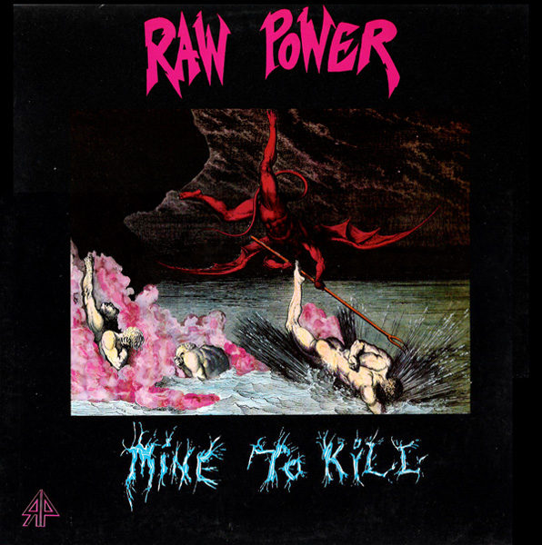 Raw Power - Mine To Kill - 1989