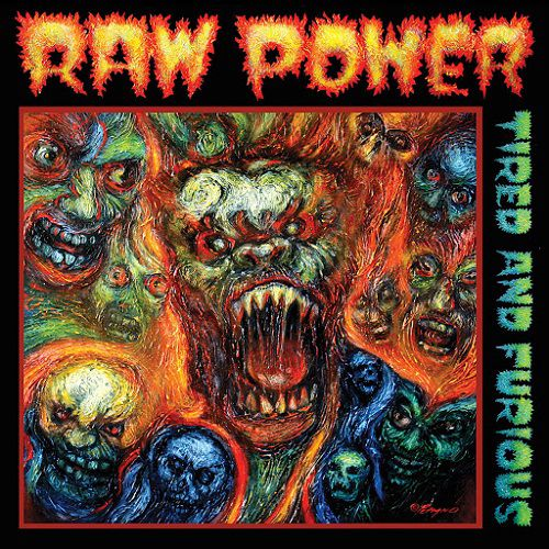 Raw Power - Tired And Furious - 2014