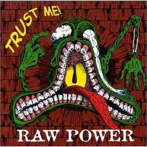 Raw Power - Trust Me! - 2001