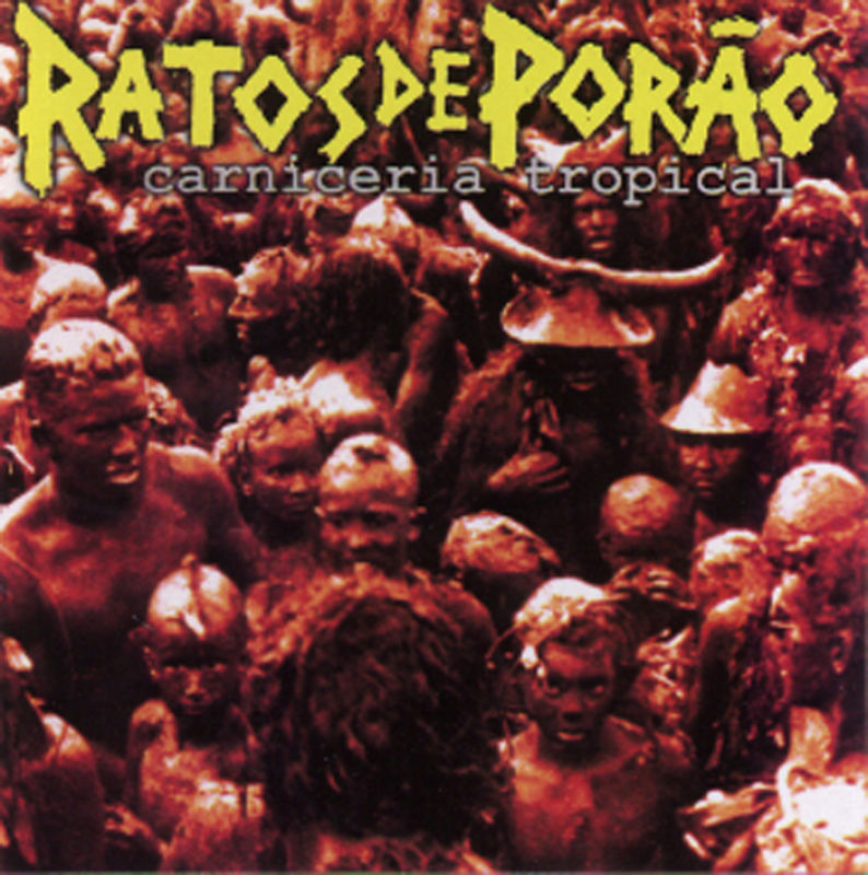 Ratos De Porão - Carniceria Tropical - 1999