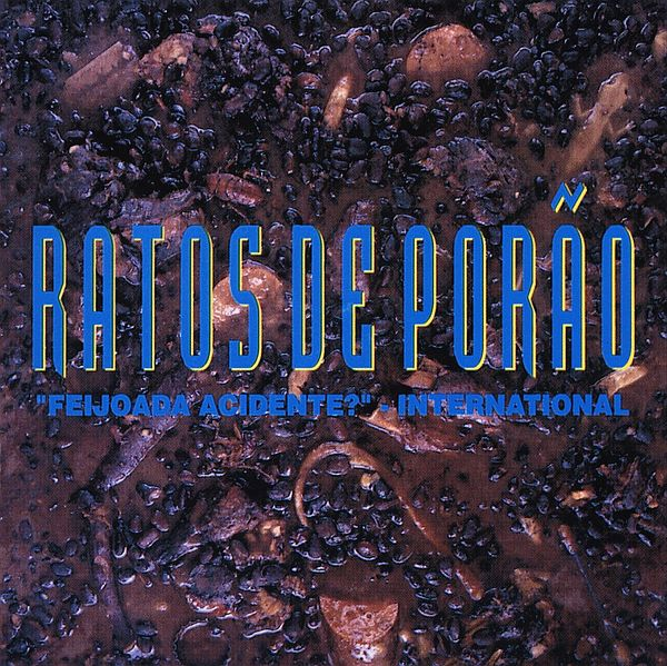 Ratos De Porao - Feijoada Acidente-International 1995