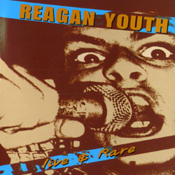 Reagan Youth - Live & Rare - 1997