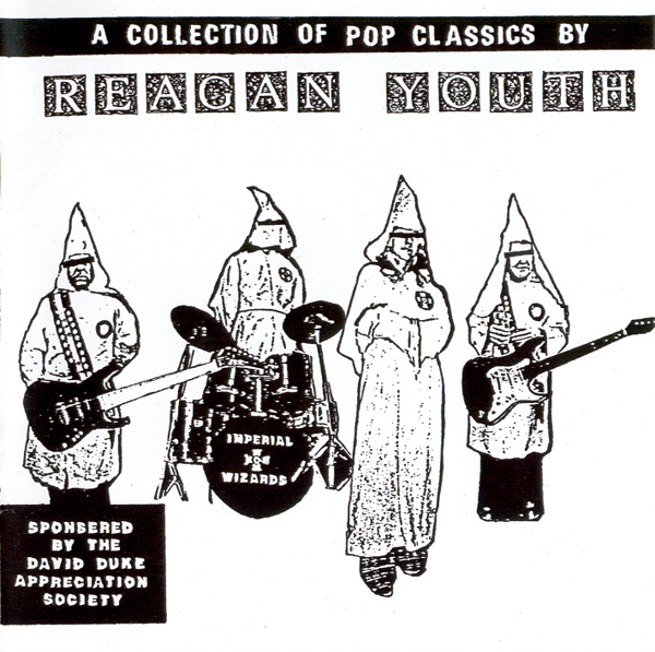 Reagan Youth - A Collection Of Pop Classics - 1994