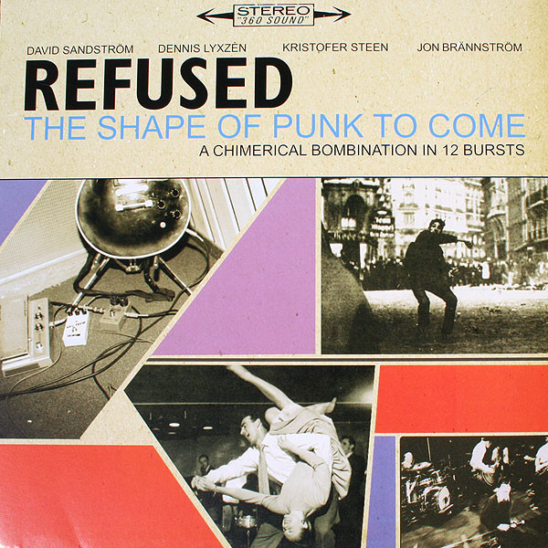 Refused - The Shape Of Punk To Come (A Chimerical Bombination In 12 Bursts) - 1998