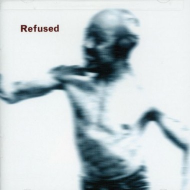 Refused - Songs To Fan The Flames Of Discontent - 1996