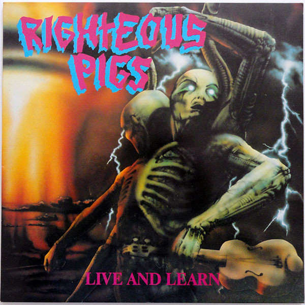 Righteous Pigs - Live And Learn - 1989