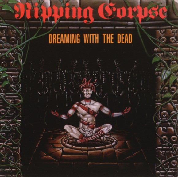 Ripping Corpse - Dreaming With The Dead - 1991