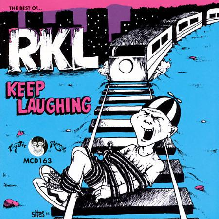 Rich Kids On LSD - Keep Laughing: The Best Of... RKL 1984/1985