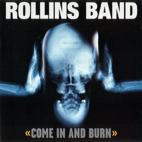 Rollins Band - Come In And Burn - 1997