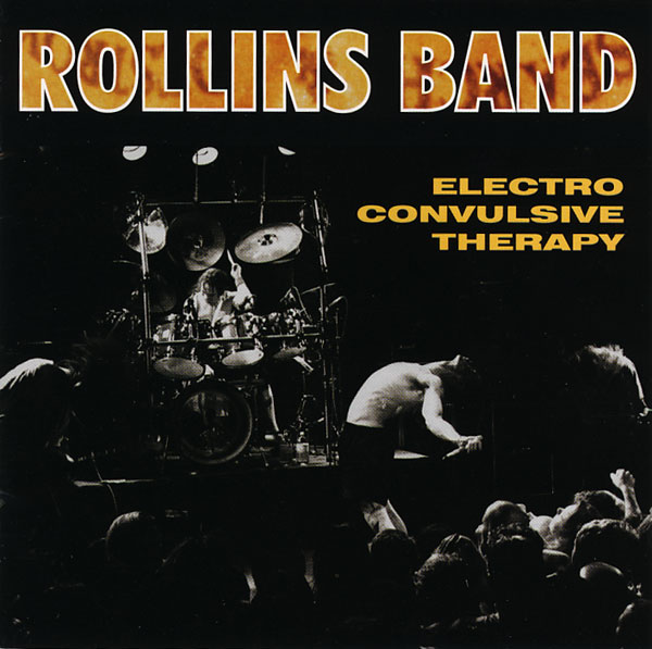 Rollins Band - Electro Convulsive Therapy 1993