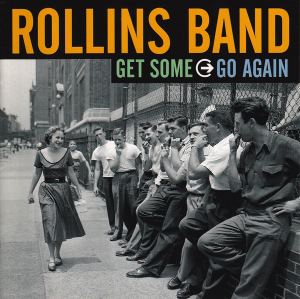 Rollins Band - Get Some Go Again 2000