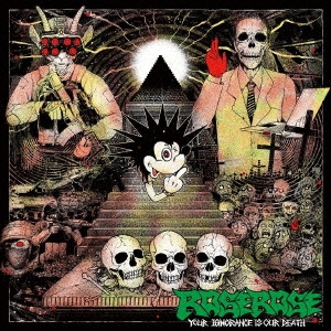 Rose Rose - Your Ignorance Is Our Death - 2019