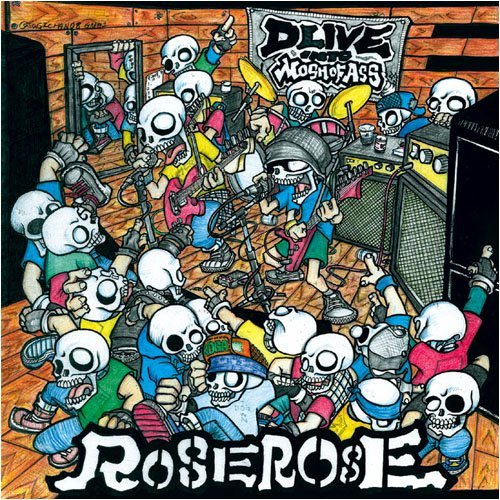 Rose Rose - Dlive Into Mosh Of Ass - 2009