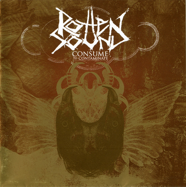 Rotten Sound - Consume To Contaminate - 2006