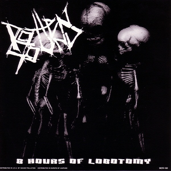 Unholy Grave, Rotten Sound - 8 Hours Of Lobotomy / Wrath - 2001