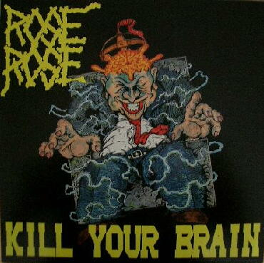 Rose Rose - Kill Your Brain - 1988
