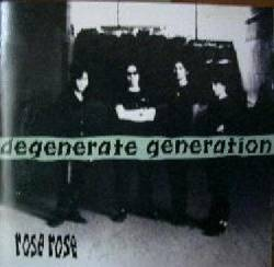Rose Rose - Degenerate Generation - 1993
